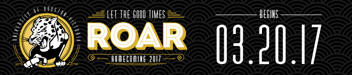 UHV Homecoming Let the good times roar. Begins 3/20/17